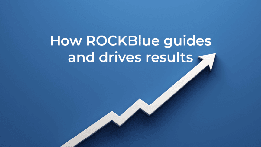 How ROCKBlue guides and drives results